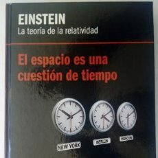 Libros de segunda mano de Ciencias: EL ESPACIO ES UNA CUESTIÓN DE TIEMPO. EINSTEIN. Lote 168167092