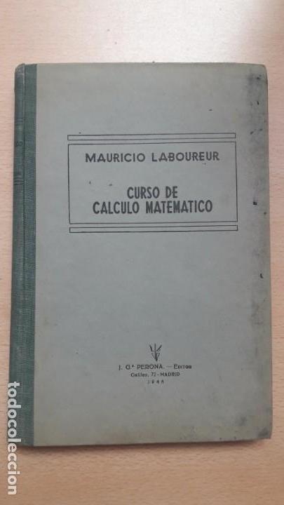 CURSO DE CÁLCULO MATEMÁTICO, MAURICIO LABOUREUR 1944 (Libros de Segunda Mano - Ciencias, Manuales y Oficios - Física, Química y Matemáticas)