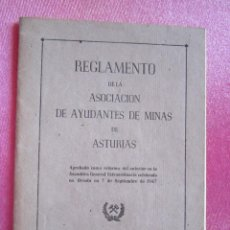 Libros de segunda mano: REGLAMENTO DE LA ASOCIACION AYUDANTES DE MINAS ASTURIAS AÑO 1949. C55. Lote 168346072