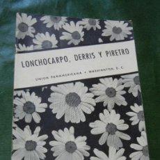 Libros de segunda mano: LONCHOCARPO, DERRIS Y PIRETRO - UNION PANAMERICANA 1949. Lote 168349740