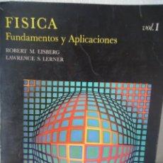Libros de segunda mano de Ciencias: FÍSICA-FUNDAMENTOS Y APLICACIONES-VOL. I. Lote 168351056
