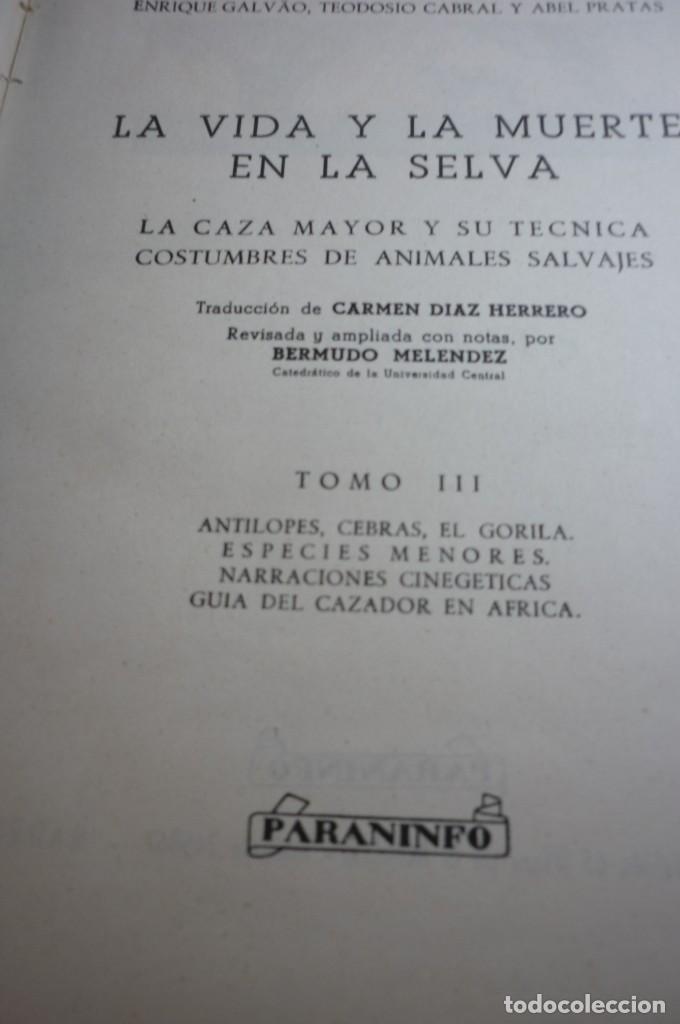Libros de segunda mano: LA VIDA Y MUERTE EN LA SELVA. COMPLETA. TRES TOMOS. GALVAO, CABRAL Y PRATAS - Foto 4 - 168378580
