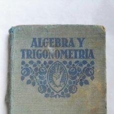 Libros de segunda mano de Ciencias: ÁLGEBRA Y TRIGONOMETRIA. Lote 168381705