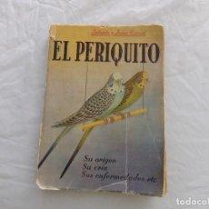 Libros de segunda mano: EL PERIQUITO ANTONIO Y JUAN GARAU. Lote 168599812