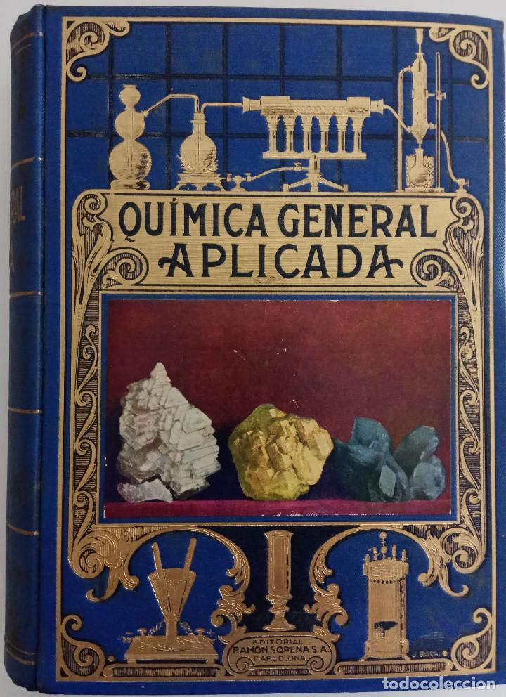 QUÍMICA GENERAL APLICADA - POR LUIS POSTIGO - EDITORIAL RAMÓN SOPERA - AÑO 1940 (Libros de Segunda Mano - Ciencias, Manuales y Oficios - Física, Química y Matemáticas)