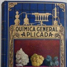 Libros de segunda mano de Ciencias: QUÍMICA GENERAL APLICADA - POR LUIS POSTIGO - EDITORIAL RAMÓN SOPERA - AÑO 1940. Lote 168602204