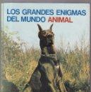 Libros de segunda mano: LOS GRANDES ENIGMAS DEL MUNDO ANIMAL - EDITORIAL FERNI 1973 / ILUSTRADO. Lote 168612080