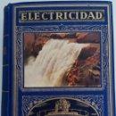 Libros de segunda mano de Ciencias: ELECTRICIDAD - POR J. MARTÍN ROMERO - EDITORIAL RAMÓN SOPENA - AÑO 1947. Lote 168612356