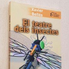 Libros de segunda mano: EL TEATRE DELS INSECTES - BELLÉS, XAVIER. Lote 168682825