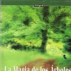 Libros de segunda mano: IGNACIO ABELLA : LA MAGIA DE LOS ÁRBOLES (INTEGRAL, 1996). Lote 168737048