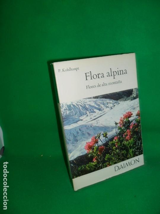 FLORA ALPINA, FLORES DE ALTA MONTAÑA, P. KOHLHAUPT, ED. DAIMON (Libros de Segunda Mano - Ciencias, Manuales y Oficios - Biología y Botánica)