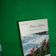 Libros de segunda mano: FLORA ALPINA, FLORES DE ALTA MONTAÑA, P. KOHLHAUPT, ED. DAIMON. Lote 263246940
