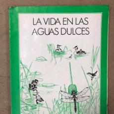 Libros de segunda mano: LA VIDA EN LAS AGUAS DULCES. KONRAD AMMANN. EDITORIAL TEIDE 1987.. Lote 168744193