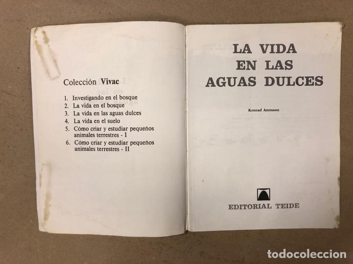 Libros de segunda mano: LA VIDA EN LAS AGUAS DULCES. KONRAD AMMANN. EDITORIAL TEIDE 1987. - Foto 2 - 168744193
