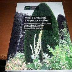 Libros de segunda mano: MEDIO AMBIENTE ESPACIOS VERDES. EDICIÓN UNED CIENCIAS DEL 2013. Lote 168752136