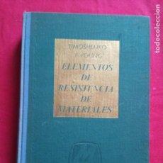 Libros de segunda mano de Ciencias: ELEMENTOS DE RESISTENCIA DE MATERIALES-TIMOSHENKO Y YOUNG-ED.MONTANER Y SIMÓN.1966.. Lote 168857256