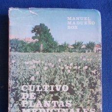 Libros de segunda mano: CULTIVO DE PLANTAS MEDICINALES MANUEL MADUEÑO 1966. Lote 168884056