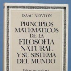 Libros de segunda mano de Ciencias: PRINCIPIOS MATEMATICOS DE LA FILOSOFIA NATURAL Y SU SISTEMA DEL MUNDO. ISAAC NEWTON. Lote 168927340