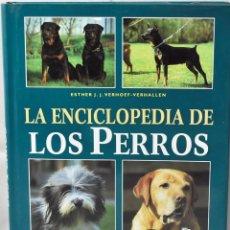 Libros de segunda mano: LA ENCICLOPEDIA DE LOS PERROS. ESTHER J.J VERHOEF-VERHALLEN. Lote 168942084