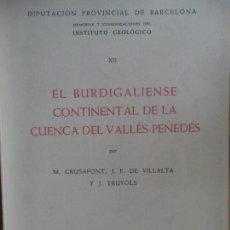 Libros de segunda mano: EL BURDIGALIENSE CONTINENTAL DE LA CUENCIA DEL VALLÉS-PENEDÉS. CSIC. BARCELONA, 1955. Lote 168951912