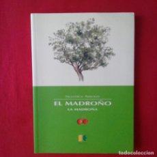 Libros de segunda mano: NUESTROS ÁRBOLES. EL MADROÑO. LA MADROÑA. EXLIBRIS 1999. DEDICADO AUTOR POR TEODORO ABBAD. Lote 169015756