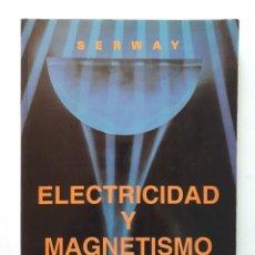 Libri di seconda mano: ELECTRICIDAD Y MAGNETISMO / RAYMOND A. SERWAY / MCGRAW-HILL 1995. Lote 169028548