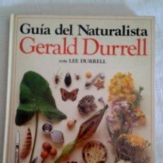 Libros de segunda mano: GUIA DEL NATURALISTA. GERALD DURRELL. . Lote 168963232
