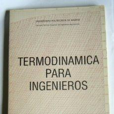 Libros de segunda mano de Ciencias: TERMODINAMICA PARA INGENIEROS - JAIME ORTIZ-CAÑAVATE - UNIVERSIDAD POLITECNICA DE MADRID. 1977. Lote 169042316
