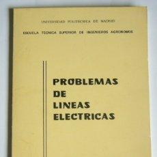 Libros de segunda mano de Ciencias: PROBLEMAS DE LINEAS ELECTRICAS - JOSE A. SANCHO LLERANDI. Lote 169094804