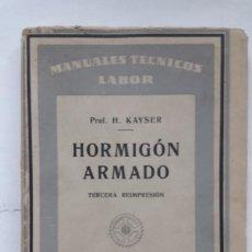 Libros de segunda mano de Ciencias: HORMIGÓN ARMADO. (H. KAYSER, 1947). Lote 169138388