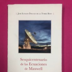Libros de segunda mano de Ciencias: SESQUICENTENARIO DE LAS ECUACIONES MAXWELL. J.I. IÑIGUEZ. UNIV SALAMANCA 2015. DEDICATORIA DEL AUTOR. Lote 169206112