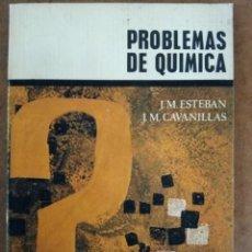 Libros de segunda mano de Ciencias: PROBLEMAS DE QUIMICA (J. M. ESTEBAN / J. M. CAVANILLAS) ALHAMBRA. Lote 169206336
