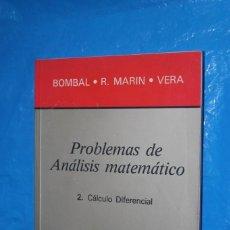 Libros de segunda mano de Ciencias: PROBLEMAS DE ANALISIS MATEMATICO, 3. CALCULO DIFERENCIAL, BOMBAL, MARIN, VERA, EDITORIAL AC 1990. Lote 169217108