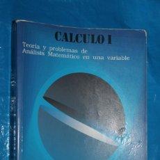 Libros de segunda mano de Ciencias: CALCULO I, TEORIA Y PROBLEMAS DE ANALISIS MATETAMICO, EN UNA VARIABLE, . Lote 169227160