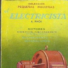 Libros de segunda mano de Ciencias: COLECCION PEQUEÑAS INDUSTRIAS EL ELECTRICISTA A PIÑOS MOTORES DESCRIPCION FUNCIONAMIENTO INSTALACION. Lote 169247168