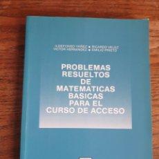 Libros de segunda mano de Ciencias: PROBLEMAS RESUELTOS DE MATEMÁTICAS BÁSICAS PARA EL CURSO DE ACCESO. CEURA 1987. Lote 169346530