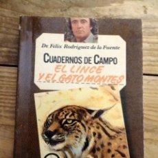 Libros de segunda mano: EL LINCE Y EL GATO MONTES - CUADERNOS DE CAMPO Nº 1 - FELIX RODRIGUEZ DE LA FUENTE - EDITORIAL MARIN. Lote 169402024