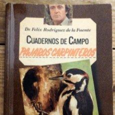 Libros de segunda mano: PÁJAROS CARPINTEROS - CUADERNOS DE CAMPO - Nº 6 - FÉLIX RODRÍGUEZ DE LA FUENTE. Lote 169406404