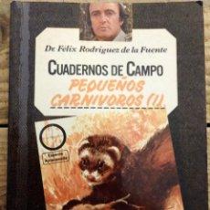 Libros de segunda mano: CUADERNOS DE CAMPO Nº 13.-PEQUEÑOS CARNÍVOROS(I). POR FELIX RODRÍGUEZ DE LA FUENTE.. Lote 169580352