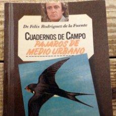 Libros de segunda mano: PÁJAROS DE MEDIO URBANO CUADERNOS DE CAMPO Nº 15 - RODRÍGUEZ DE LA FUENTE, FÉLIX. Lote 169580684