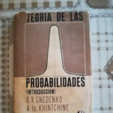 Libros de segunda mano de Ciencias: TEORÍA DE LAS PROBABILIDADES (INTRODUCCIÓN) - B.V. GNEDENKO / A. LA. KHINTCHINE - 1968. Lote 169670804
