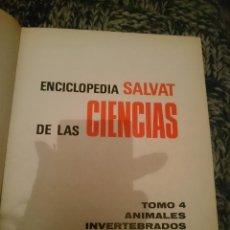 Libros de segunda mano: ENCICLOPEDIA SALVAT DE LAS CIENCIAS - TOMO 4 - ANIMALES INVERTEBRADOS. Lote 169673914