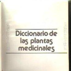 Libros de segunda mano: DICCIONARIO DE LAS PLANTAS MEDICINALES. A-MEDNAT-322. Lote 169724780