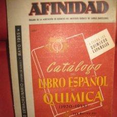 Libros de segunda mano de Ciencias: CATALOGO DEL LIBRO ESPAÑOL DE QUIMICA (1920-1955) Nº EXTRAORDINARIO DE LA REVISTA AFINIDAD.. Lote 169889044