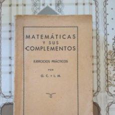 Libros de segunda mano de Ciencias: MATEMÁTICAS Y SUS COMPLEMENTOS. EJERCICIOS PRÁCTICOS - 1952. Lote 169910276