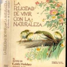Libros de segunda mano: EDITH HOLDEN : LA FELICIDAD DE VIVIR EN LA NATURALEZA (BLUME, 1979) PRIMERA EDICIÓN. Lote 169942165