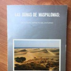 Libros de segunda mano: LAS DUNAS DE MASPALOMAS: GEOLOGIA E IMPACTO DEL ENTORNO. UNIVERSIDAD POLITÉCNICA LAS PALMAS. Lote 169951152