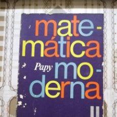 Libros de segunda mano de Ciencias: MATEMÁTICA MODERNA - PAPY - EDITORIAL UNIVERSITARIA DE BUENOS AIRES 1970. Lote 170006960