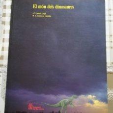 Libros de segunda mano: EL MÓN DELS DINOSAURES - J.V. SANTAFÉ LLOPIS / M.L. CASANOVAS CLADELLAS - EN CATALÀ. Lote 170009356
