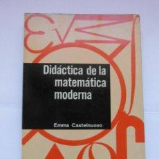 Libri di seconda mano: DIDACTICA DE LA MATEMATICA MODERNA. EMMA CASTELNUOVO. TRILLAS. 1979. DEBIBL. Lote 170014572